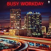 Busy Workday by Various Artists
