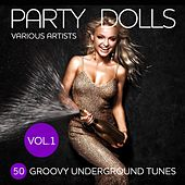 Party Dolls (50 Groovy Underground Tunes), Vol. 1 di Various Artists