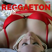 Reggaeton Hits 2018 de Various Artists