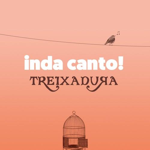 Inda Canto! de Treixadura