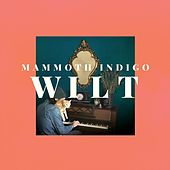 Wilt by Mammoth Indigo