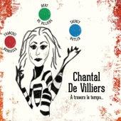 À travers le temps... by Chantal De Villiers