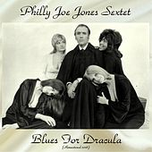 Blues for Dracula (Remastered 2018) von Philly Joe Jones