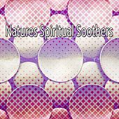 Natures Spiritual Soothers von Lullabies for Deep Meditation