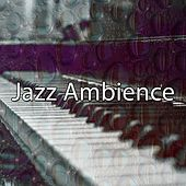 Jazz Ambience by Chillout Lounge