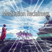 Meditation Reclaimers von Lullabies for Deep Meditation