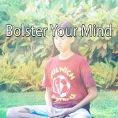 Bolster Your Mind von Entspannungsmusik