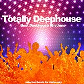 Totally Deephouse (Best Deephouse Rhythms) von Various Artists