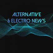 Alternative & Electro News by Various Artists