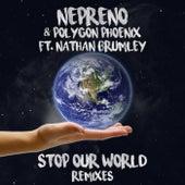 Stop Our World (Remixes) von Polygon Phoenix Nepreno
