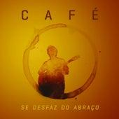 Se Desfaz do Abraço von Café