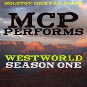 MCP Performs The Music from Westworld - Season 1 von Molotov Cocktail Piano