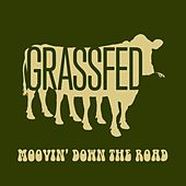 Moovin' Down the Road de Grassfed