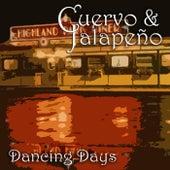 Dancing Days by Cuervo