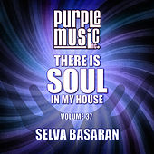 Selva Basaran Presents There is Soul in My House, Vol. 37 de Various Artists