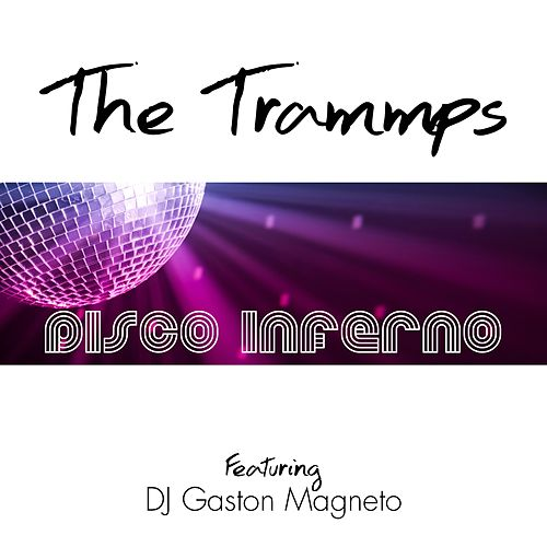 Disco Inferno (Remixes) de The Trammps