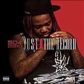 Just 4 the Record by 504 Domo