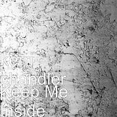 Keep Me Inside by Kerri Chandler