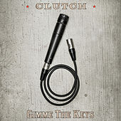 Gimme the Keys by Clutch