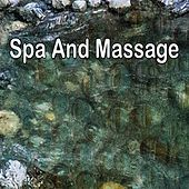 Spa And Massage von Best Relaxing SPA Music