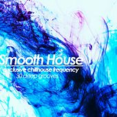Smooth House (Exclusive Chillhouse Frequency) by Various Artists