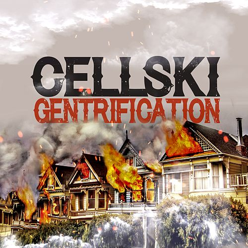 Gentrification by Cellski