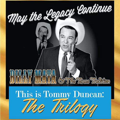This Is Tommy Duncan: The Trilogy by Billy Mata and the Texas Tradition