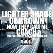 Now They Call Me Coach (feat. Infamous Age & Playalitical) by A Lighter Shade of Brown