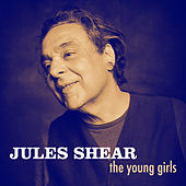 The Young Girls by Jules Shear