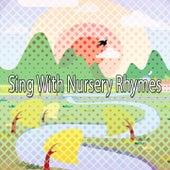 Sing With Nursery Rhymes de Canciones Para Niños