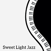 Sweet Light Jazz by Relaxing Piano Music