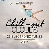 Chill-Out Clouds (25 Electronic Tunes), Vol. 1 von Various Artists