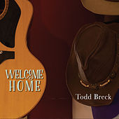 Welcome Home by Todd Breck