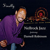 Finally (feat. Darnell Robinson) by Nellrock Jazz
