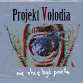 Nie Chcę Być Poetą de Projekt Volodia