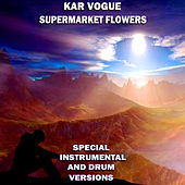 Supermarket Flowers (Special Instrumental Versions [Tribute To Ed Sheeran]) by Kar Vogue