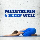 Meditation 4 Sleep Well by Sleep Sound Library