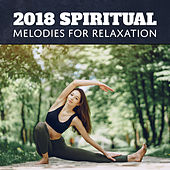 2018 Spiritual Melodies for Relaxation by Zen Meditation Music Academy