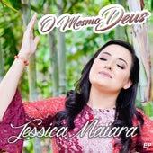 O Mesmo Deus de Jessica Maiara