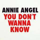 You Don't Wanna Know von Annie Angel