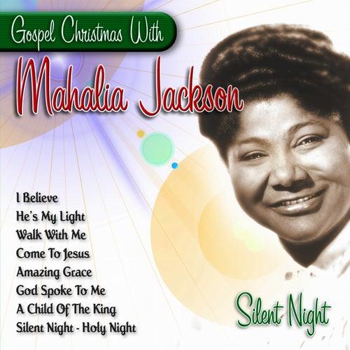 Silent Night - Gospel Christmas With Mahalia Jackson by Mahalia Jackson