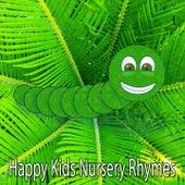 Happy Kids Nursery Rhymes by Canciones Infantiles