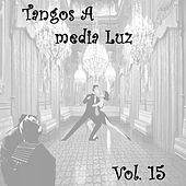 Tangos a Media Luz (Vol. 15) by Various Artists
