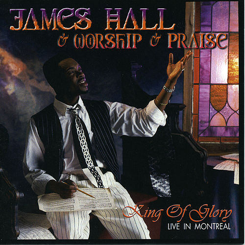 King Of Glory by James Hall (Gospel)/Worship...