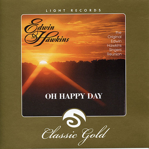Oh Happy Day by Edwin Hawkins