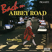 Bach On Abbey Road by John Bayless