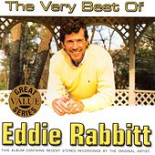 The Very Best Of Eddie Rabbitt by Eddie Rabbitt