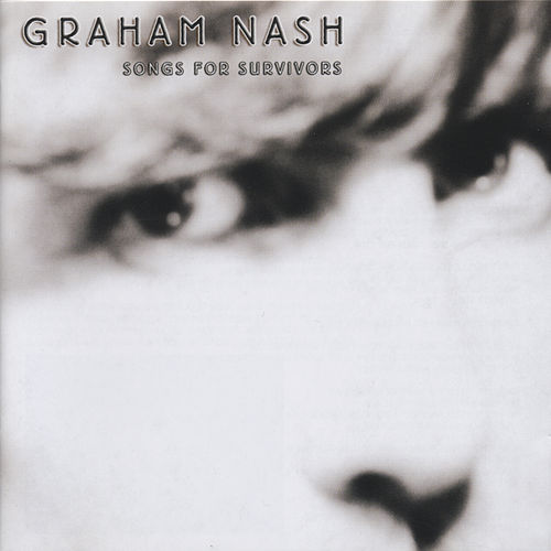 Songs For Survivors by Graham Nash