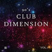 90's Club Dimension, Vol. 1 von Various Artists