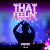 That Feeling 2009 Mixes + Classic Mixes Remastered by DJ Chus